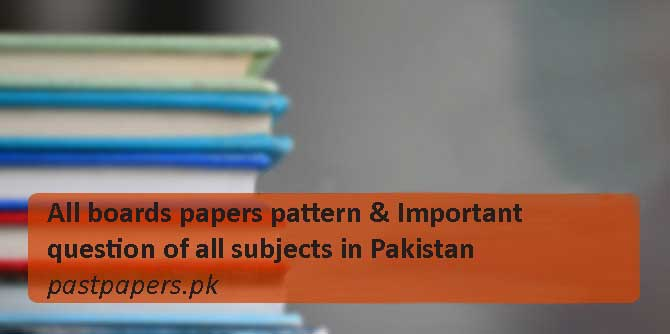 Paper Pattern and Important Questions of all Subjects